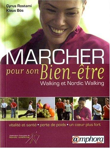 Marcher pour son bien-être : Walking et Nordic Walking
