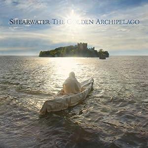 Golden Archipelago (Deluxe) by Shearwater