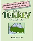img - for Guide to Turkey for History Travellers (Guides for History Travellers) book / textbook / text book