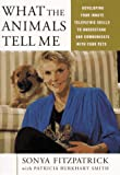 img - for What the Animals Tell Me: Developing Your Innate Telepathic Skills book / textbook / text book