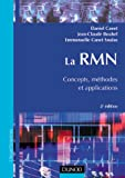 La RMN : Concepts, m�thodes et applications, 2e d�cision