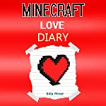 A Minecraft Love Story | Billy Miner