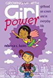 Growing Up With Girl Power: Girlhood On Screen and in Everyday Life (Mediated Youth)