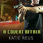 A Covert Affair: Deadly Ops, Book 5 | Katie Reus