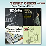 Four Classic Albums (Terry Gibbs / Mallets a Plenty / Vibes on Velvet / A Jazz Band Ball) [Remastered]