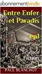 Entre enfer et paradis - Episode 1