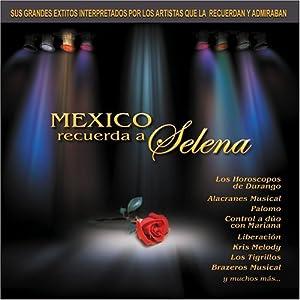 Various Artists - Mexico Recuerda a Selena - Amazon.com Music