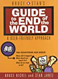 Bruce & Stan's Guide to the End of the World (0736900004) by Bickel, Bruce