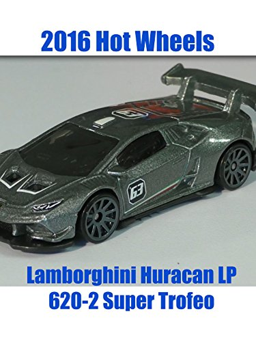 2016 Hot Wheels Lamborghini Huracan LP 620-2 Super Trofeo