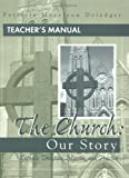 img - for The Church: Our Story: Catholic Tradition, Mission, and Practice with Disk book / textbook / text book