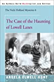 The Case of the Haunting of Lowell Lanes (The Nicki Holland Mystery Series #6) (0595004083) by Hunt, Angela Elwell