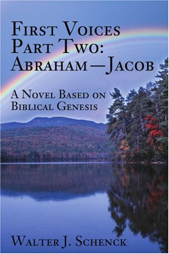 First Voices, Abraham Jacob: A Novel Based on Biblical Genesis