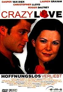 Crazy Love - Hoffnungslos verliebt