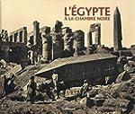 L'Egypte � la chambre noire (Ancien P...