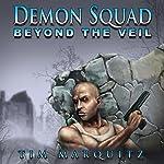 Beyond the Veil: Demon Squad, Book 5 | Tim Marquitz