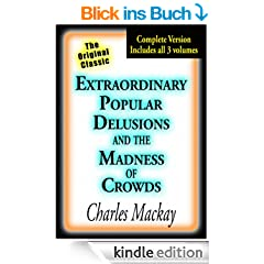 Extraordinary Popular Delusions and the Madness of Crowds (Illustrated) (English Edition)
