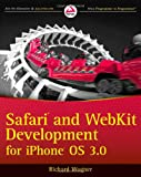 Safari and WebKit Development for iPhone OS 3.0 (0470549661) by Wagner, Richard