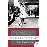 The Red Leather Diary: Reclaiming a Life Through the Pages of a Lost Journal (P.S.) ~ Lily Koppel
