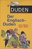 Der Englisch-Duden. Erste Wörter - kleine Sätze. Vor- und Grundschule. (Lernmaterialien)
