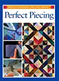 Perfect Piecing (0875967604) by Rodale Press Staff