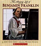 Amazing Life of Ben Franklin (0606347771) by Giblin, James Cross