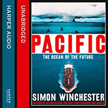 Pacific: The Ocean of the Future (       UNABRIDGED) by Simon Winchester Narrated by Simon Winchester