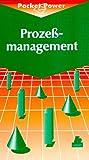 Prozeßmanagement: Anleitung zur ständigen Verbesserung aller Prozessoren im Unternehmen