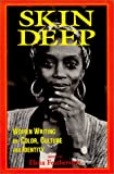Skin Deep: Women Writing on Color, Culture, and Identity (0895947080) by Featherston, Elena