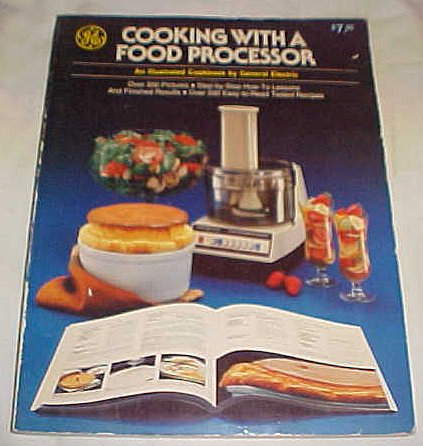 Cooking With A Food Processor By General Electric Illustrated Cookbook Paperback 1978 front-93558