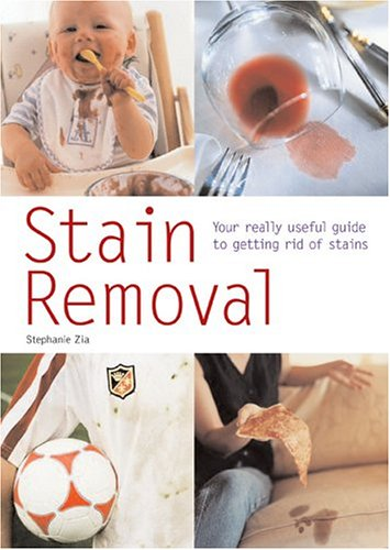 Stain Removal: Your Really Useful Guide to Getting Rid of Stains (Hamlyn Pyramid Paperbacks S.)