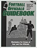 img - for Football Officials Guidebook: Mechanics for Crews of Four and Five Officials book / textbook / text book