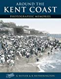 img - for Around the Kent Coast (Photographic Memories) book / textbook / text book