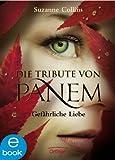 Gef�hrliche Liebe (Die Tribute von Panem, Band 2)