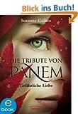 Die Tribute von Panem. Gef�hrliche Liebe: Band 2