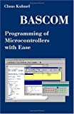 img - for BASCOM Programming of Microcontrollers with Ease: An Introduction by Program Examples book / textbook / text book
