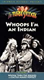 Three Stooges:Whoops Im An Indian [VHS]