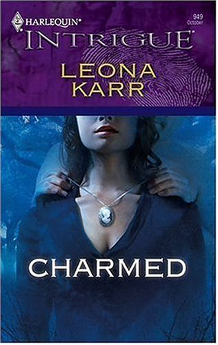 Charmed (Harlequin Intrigue Series), LEONA KARR