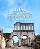 echange, troc Robert Bedon - Atlas des villes, bourgs, villages de France au passé romain