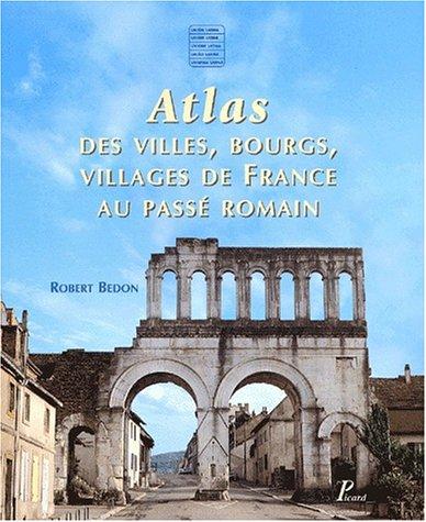 Atlas des villes, bourgs, villages de France au passé romain
