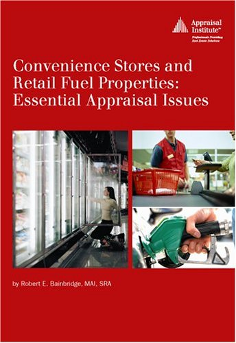 Convenience Stores and Retail Fuel Properties: Essential Appraisal Issues (0692M) (Convenience Store compare prices)