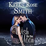 Wish on the Moon: Finding Mr. Right, Book 8 | Karen Rose Smith