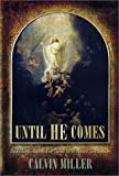 Until He Comes: Daily Inspirations for Those Who Await the Savior (0805416544) by Miller, Calvin