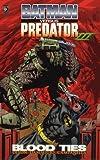 Batman vs Predator: III Blood Ties (Batman versus Predator) Dave Gibbons