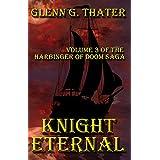 Knight Eternal (Harbinger of Doom Volume 3) (Harbinger of Doom series)by Glenn G. Thater