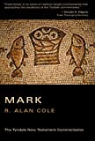 The Gospel According to Mark (Tyndale New Testament Commentaries) (0802804810) by R. Alan Cole