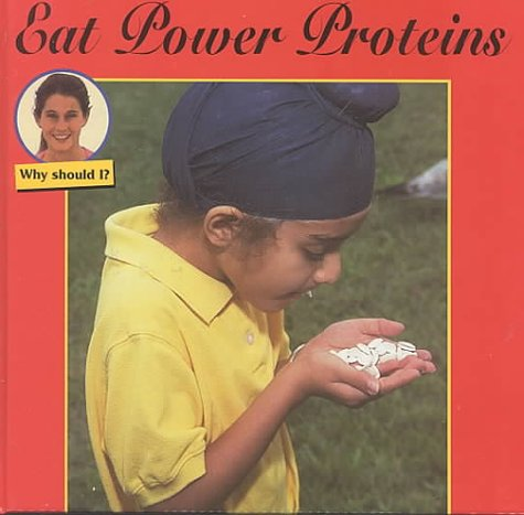 Eat Power Proteins (Why Should I? Discovery Library)