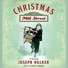 Christmas on Mill Street: A Novel (       UNABRIDGED) by Joseph Walker Narrated by Joe Barrett