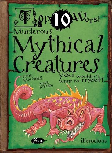 Top Ten Worst Mythical Creatures