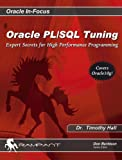 Oracle PL/SQL Tuning: Expert Secrets for High Performance Programming (Oracle In-Focus series)