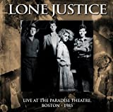 Live At The Paradise Theatre Boston 1985 Lone Justice